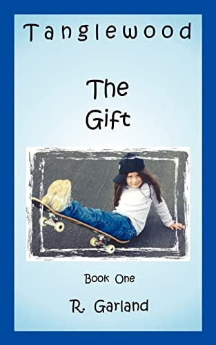 Tanglewood The Gift Book One Bk. 1: R. Garland