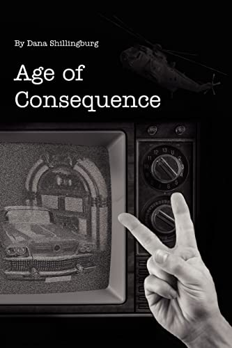 Age of Consequence: Dana Shillingburg