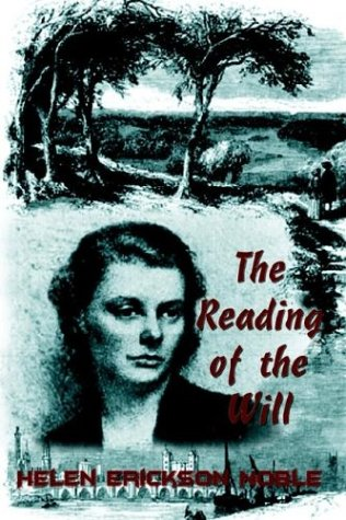 The Reading of the Will: Helen Erickson Noble