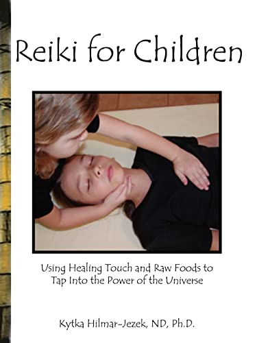 9781403388964: Reiki for Children: Using Healing Touch and Raw Foods to Tap into the Power of the Universe