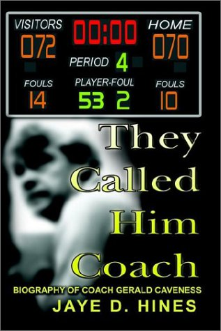 9781403390479: They Called Him Coach: Biography of Coach Gerald Caveness