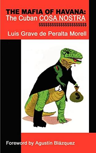 The Mafia of Havana The Cuban Cosa Nostra: Luis Grave de Peralta