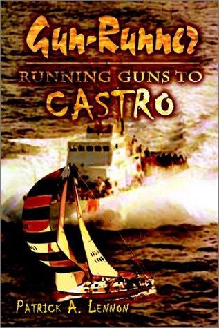 9781403393296: Gun-Runner: Running Guns to Castro