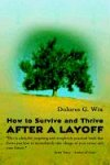 How to Survive and Thrive After a Layoff: Wix, Dolores G.
