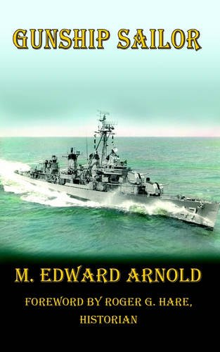 Gunship Sailor: M. Edward Arnold,