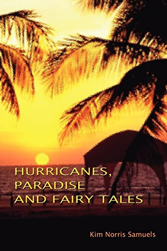 9781403396259: Hurricanes, Paradise and Fairy Tales