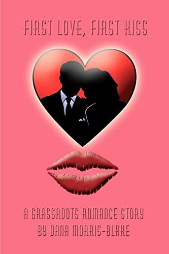 First Love, First Kiss: Dana Morris-Blake