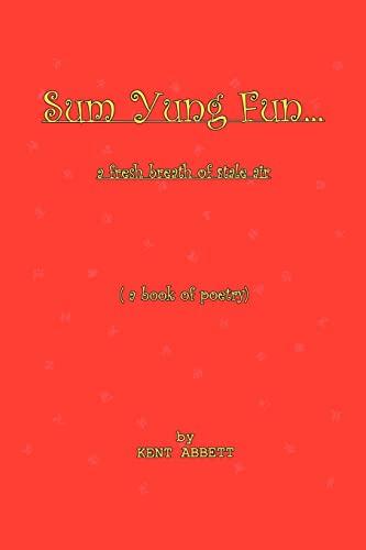 Sum Yung Fun. . . A fresh: Abbett, Kent
