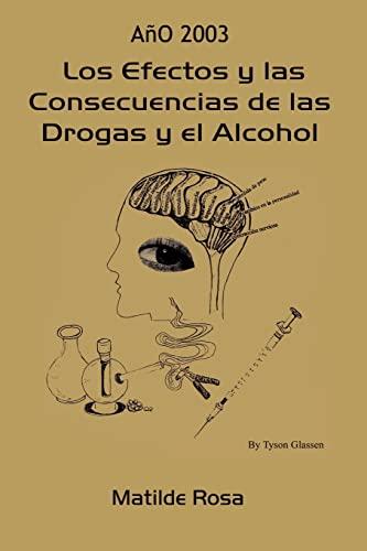 9781403399007: Los Efectos y Las Consecuencias de Las Drogas y El Alcohol