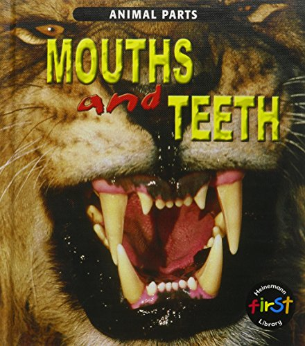 Mouths and Teeth (Animal Parts): Elizabeth Miles
