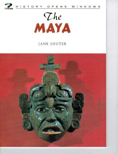 The Maya (History Opens Windows): Jane Shuter