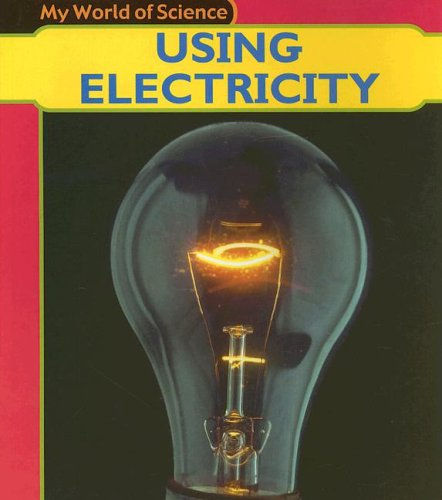 9781403400468: Using Electricity (My World of Science)