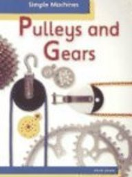 9781403400574: Pulleys and Gears (Simple Machines, Heinemann)