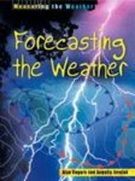 9781403401274: Forecasting the Weather (Measuring the Weather Series)