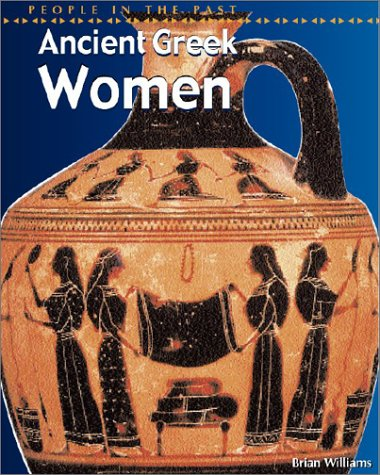 9781403401359: Ancient Greek Women (People in the Past Series-Greece)