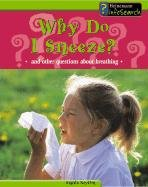 9781403402059: Why Do I Sneeze?: And Other Questions about Breathing (Body Matters)