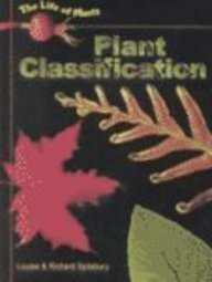 Plant Classification (Life of Plants): Spilsbury, Louise A., Spilsbury, Richard