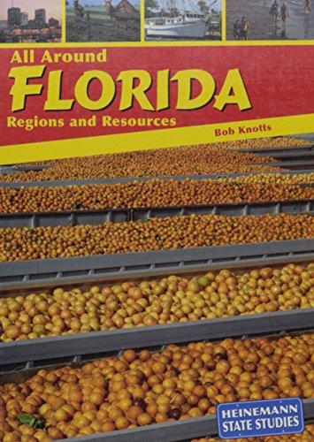9781403403469: All Around Florida: Regions and Resources (Heinemann State Studies)