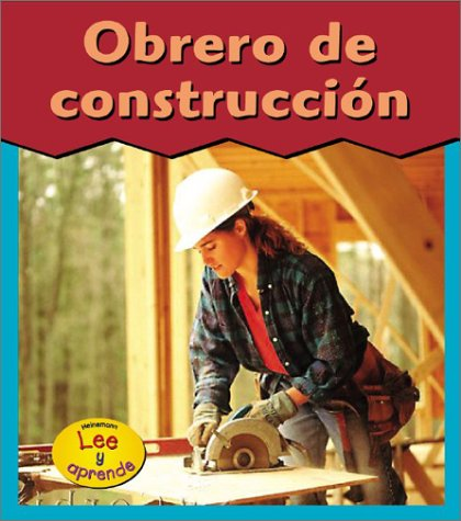 9781403403759: Obrero De Construccion / Construction Worker (HEINEMANN LEE Y APRENDE/HEINEMANN READ AND LEARN (SPANISH)) (Spanish Edition)