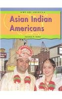 9781403404220: Asian Indian Americans (We Are America)
