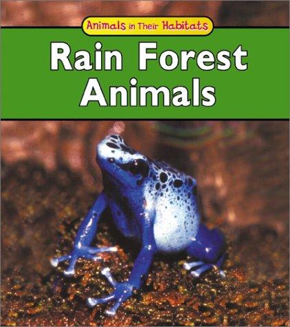 9781403404398: Rain Forest Animals (Animals in Their Habitats)