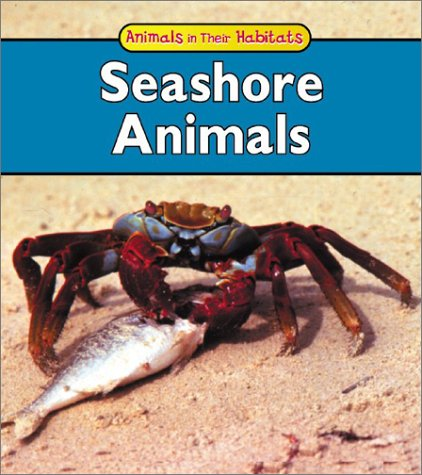 9781403404428: Seashore Animals (Animals in Their Habitats)
