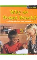 9781403404565: Why Do Bones Break?: And Other Questions About Movement (Body Matters)