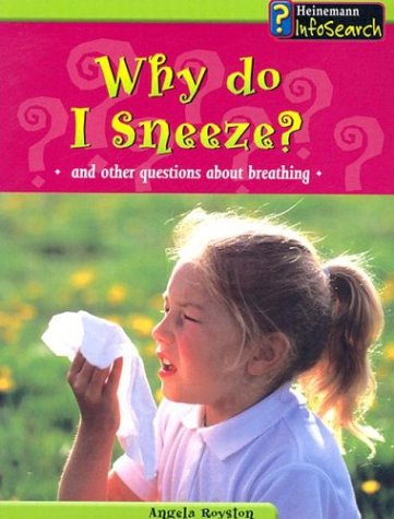 9781403404602: Why Do I Sneeze?: And Other Questions About Breathing (Body Matters)