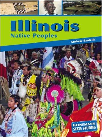9781403405708: Illinois Native Peoples (State Studies: Illinois)