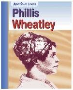 9781403407306: Phillis Wheatley (American Lives)