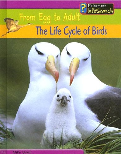 9781403407849: The Life Cycle of Birds (From Egg to Adult)