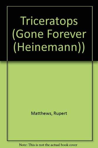 Triceratops (Gone Forever (Heinemann)): Matthews, Rupert