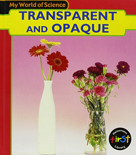 9781403408570: Transparent and Opaque (My World Of Science)