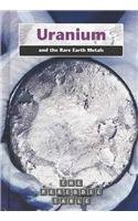 9781403416667: Uranium and the Rare Earth Metals (The Periodic Table)