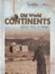 9781403429872: Old World Continents: Africa, Europe, and Asia