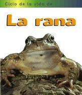 La Rana = Frog (Ciclo de la Vida de...) (Spanish Edition) (1403430152) by Angela Royston