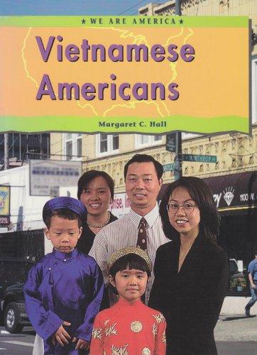 Vietnamese Americans (We Are America): Hall, M. C., Hall, Margaret C.