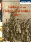 9781403431547: Soldiers of the French and Indian War (Americans at War-The French and Indian War)