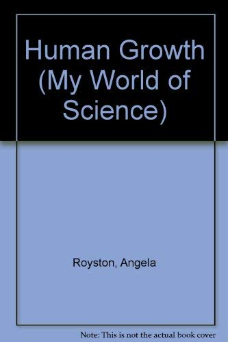 9781403431967: Human Growth (My World of Science)