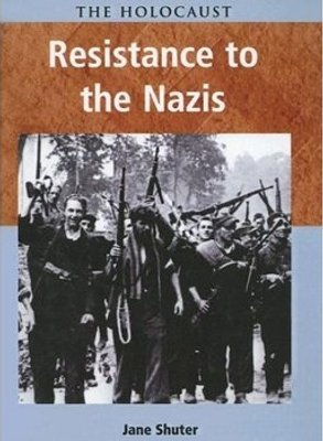 Resistance to the Nazis (The Holocaust): Jane Shuter