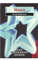 9781403435194: Neon and the Noble Gases (The Periodic Table)