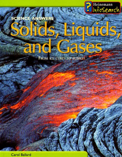 9781403435521: Solids, Liquids, and Gases: From Ice Cubes to Bubbles (Science Answers)