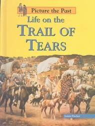 9781403438003: Life on the Trail of Tears (Picture the Past)