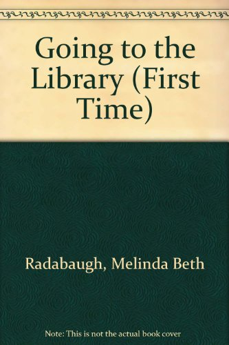 9781403438164: Going to the Library (First Time)