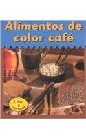 9781403438454: Alimentos de Color Cafe = Alimentos de Color Cafe (Colores Para Comer (The Colors We Eat)) (Spanish Edition)