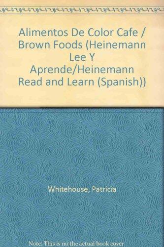 9781403438539: Alimentos de Color Cafe = Brown Foods (Colores Para Comer) (Spanish Edition)