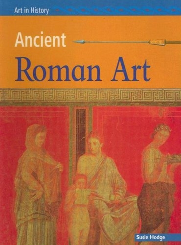 9781403440181: Ancient Roman Art (Art in History)