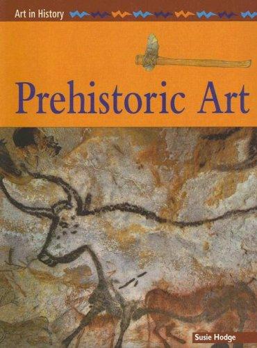 9781403440211: Prehistoric Art (Art in History)