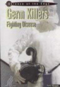 9781403441218: Germ Killers: Fighting Disease (Science at the Edge)