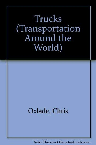 Trucks (Transportation Around the World): Oxlade, Chris